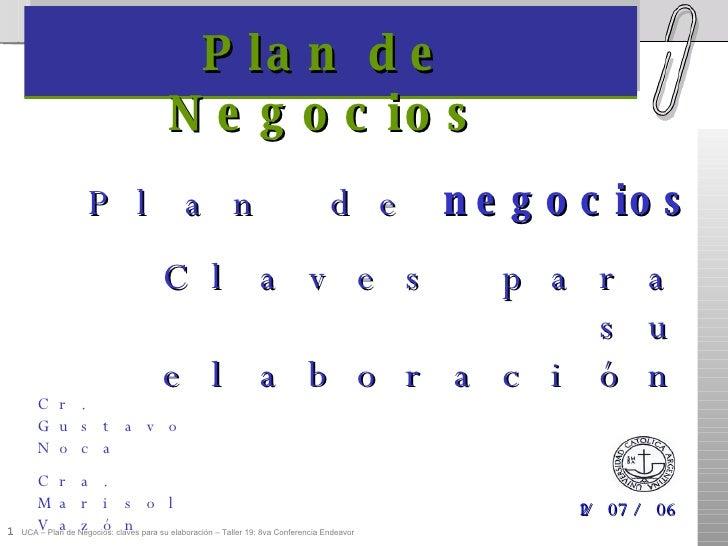 Plan de Negocios 12/07/06 Cr. Gustavo Noca Cra. Marisol Vazón Plan de  negocios Claves para su elaboración