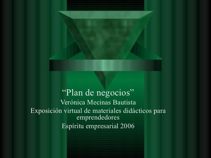 """"""" Plan de negocios"""" Verónica Mecinas Bautista Exposición virtual de materiales didácticos para emprendedores Espíritu empr..."""