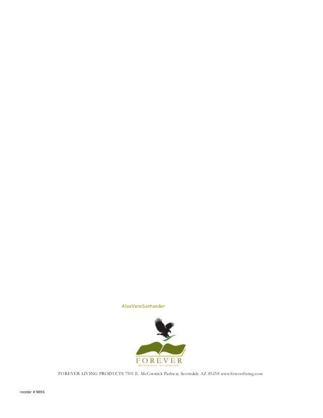 AloeVeraSantander                 FOREVER LIVING PRODUCTS 7501 E. McCormick Parkway Scottsdale AZ 85258 www.foreverliving....