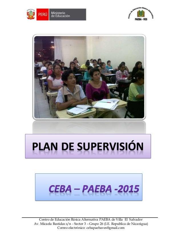 Z Centro de Educación Básica Alternativa PAEBA de Villa El Salvador Av. Micaela Bastidas s/n - Sector 3 – Grupo 26 (I.E. R...