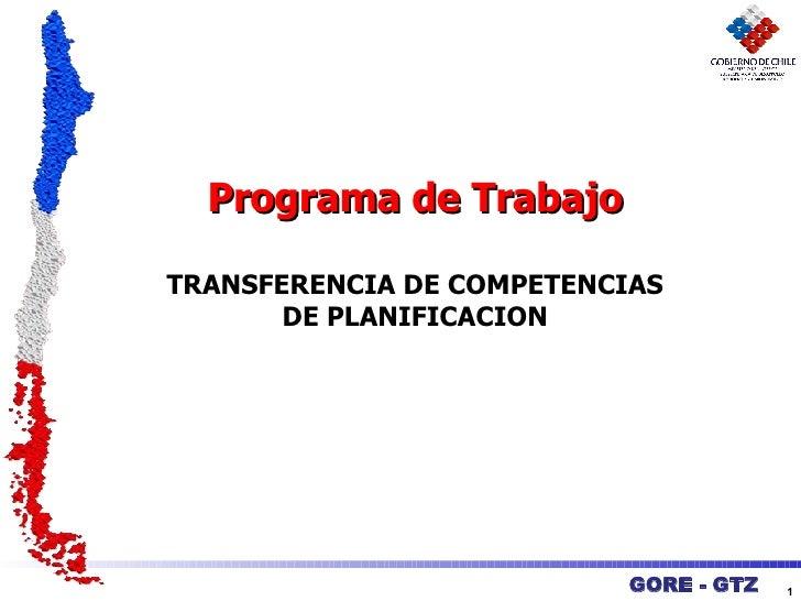 GORE - GTZ Programa de Trabajo TRANSFERENCIA DE COMPETENCIAS DE PLANIFICACION