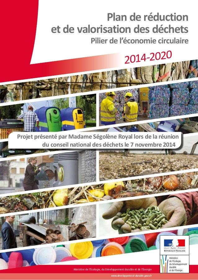 Plan de réduction  et de valorisation des déchets  Pilier de l'économie circulaire  2014 -2020  Projet présenté par Madame...
