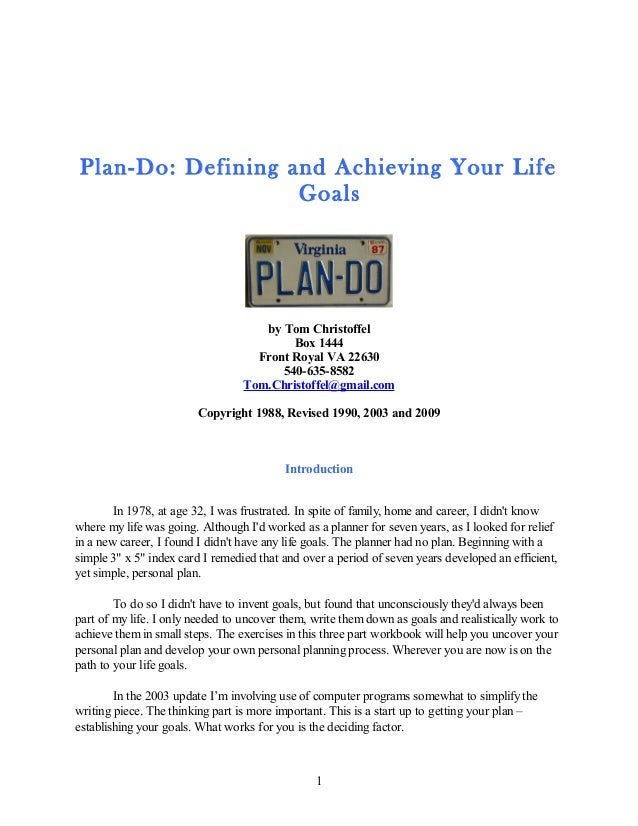 Plan-Do: Defining and Achieving Your Life Goals by Tom Christoffel Box 1444 Front Royal VA 22630 540-635-8582 Tom.Christof...