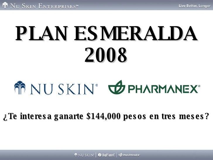 ¿Te interesa ganarte $144,000 pesos en tres meses? PLAN ESMERALDA 2008