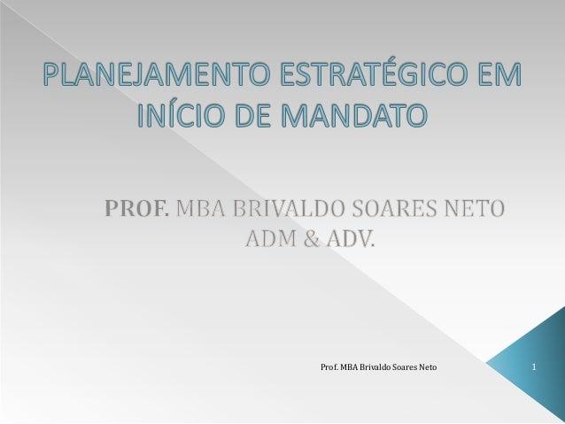 Prof. MBA Brivaldo Soares Neto   1