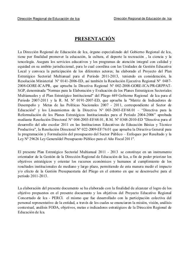 Dirección Regional de Educación de Ica Dirección Regional de Educación de Ica PRESENTACIÓN El presente Plan Estratégico Se...