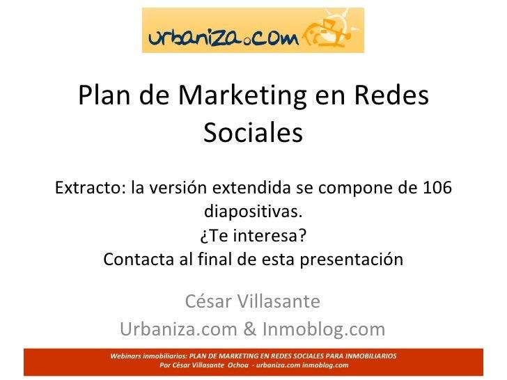 Plan de Marketing en Redes Sociales Extracto: la versión extendida se compone de 106 diapositivas. ¿Te interesa? Contacta ...
