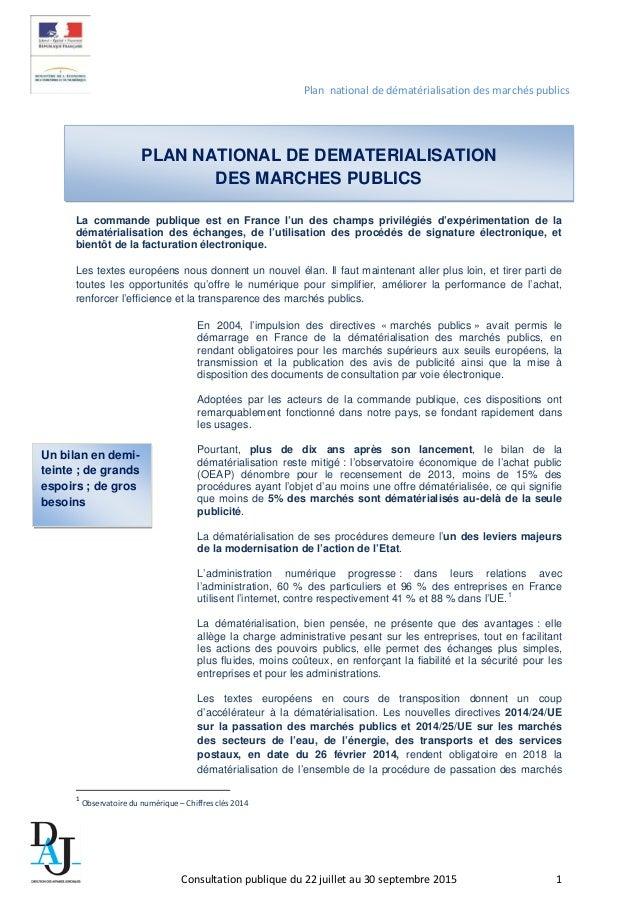 Plan national de dématérialisation des marchés publics La commande publique est en France l'un des champs privilégiés d'ex...
