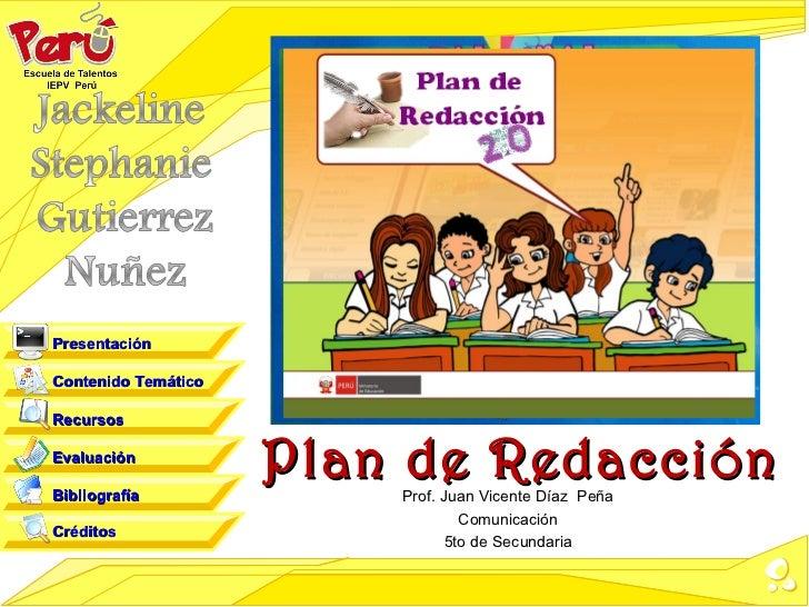 PresentaciónContenido TemáticoRecursosEvaluaciónBibliografía                     Plan de Redacción                        ...