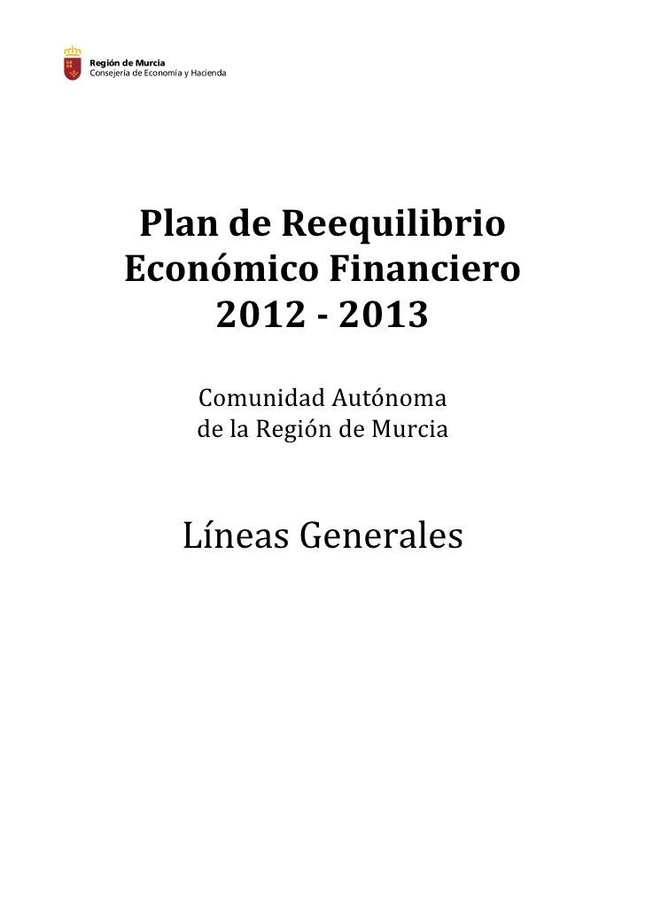 Plan de ReequilibrioEconómico Financiero     2012 - 2013   Comunidad Autónoma   de la Región de Murcia   Líneas Generales