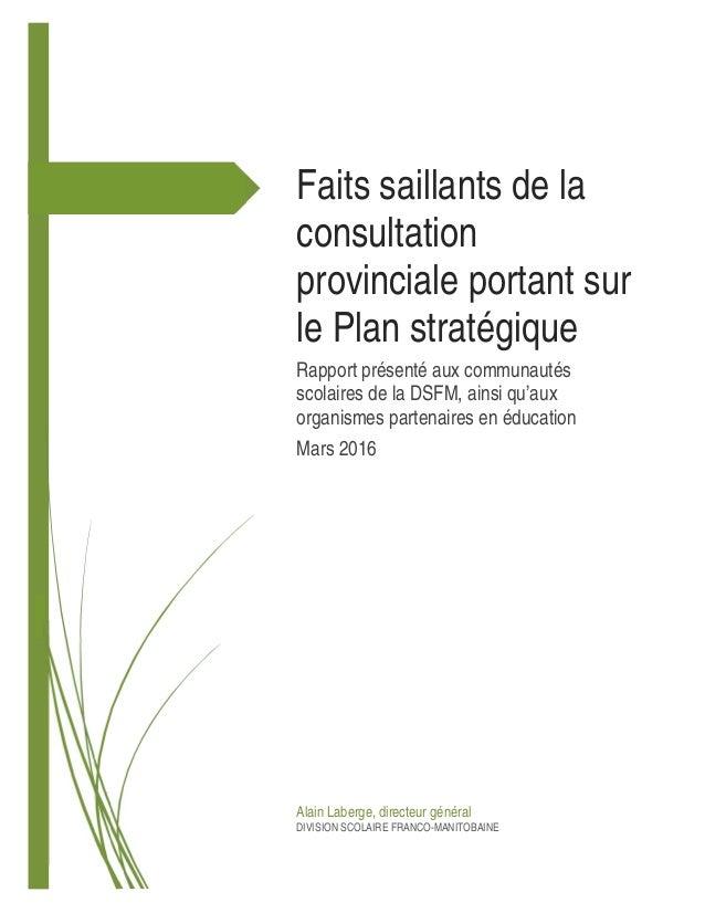 Faits saillants de la consultation provinciale portant sur le Plan stratégique Rapport présenté aux communautés scol...