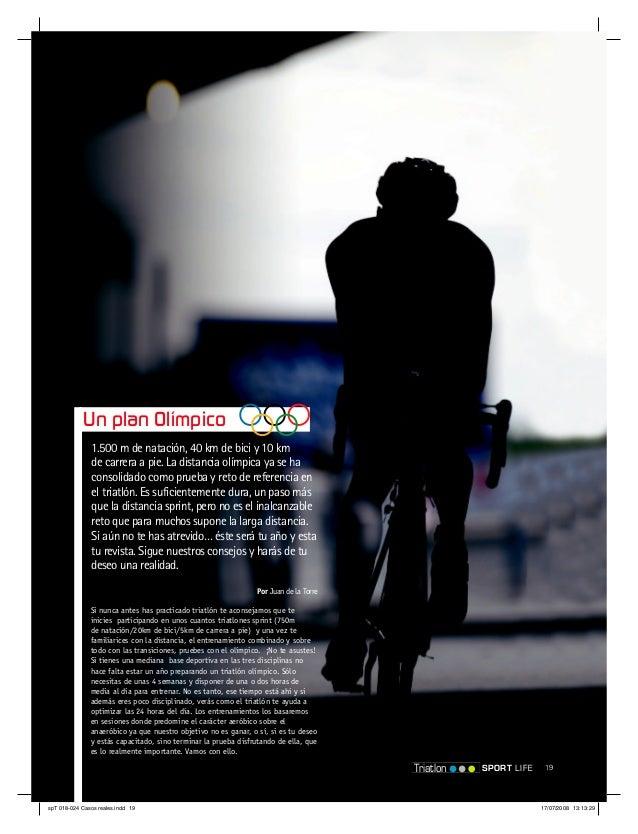 Un plan Olímpico               1.500 m de natación, 40 km de bici y 10 km               de carrera a pie. La distancia olí...