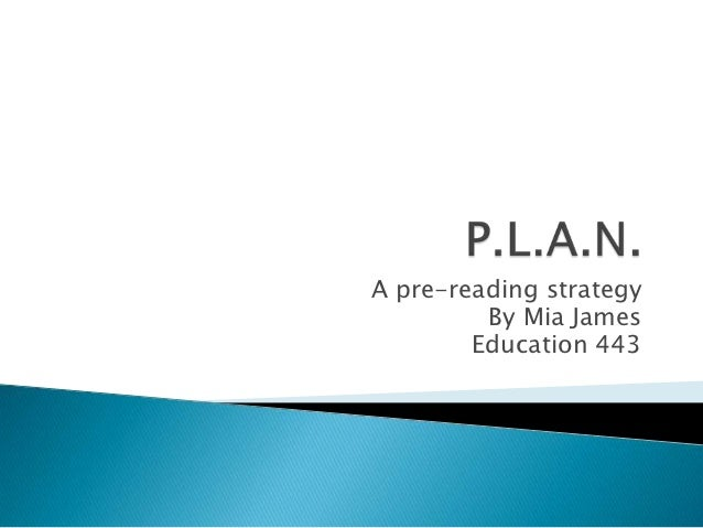 A pre-reading strategy         By Mia James        Education 443