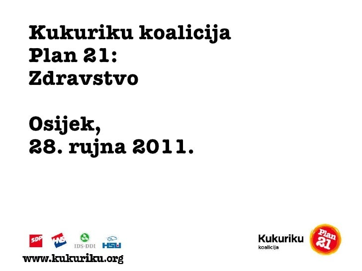Kukuriku koalicija Plan 21:  Zdravstvo Osijek ,  2 8 .  rujna  2011.