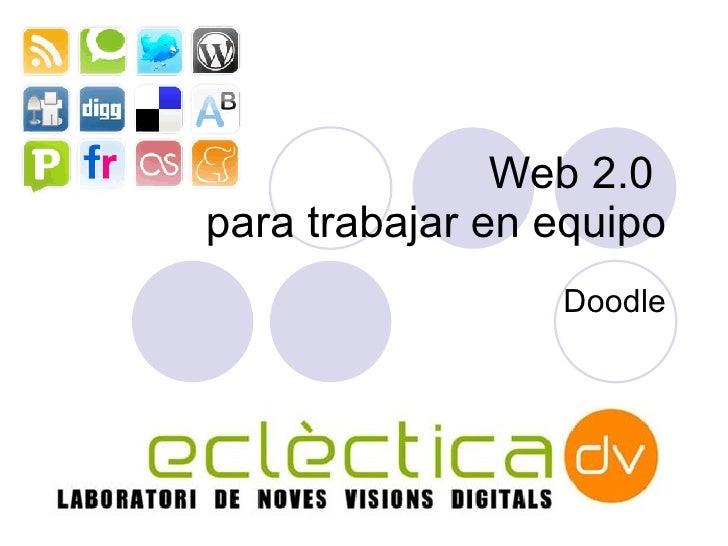 Web 2.0  para trabajar en equipo Doodle