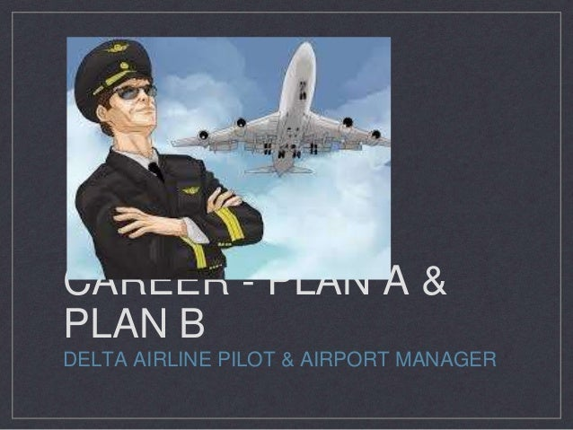PLAN A (DELTA CAPTAIN) & PLAN B (AIRPORT MANAGER)