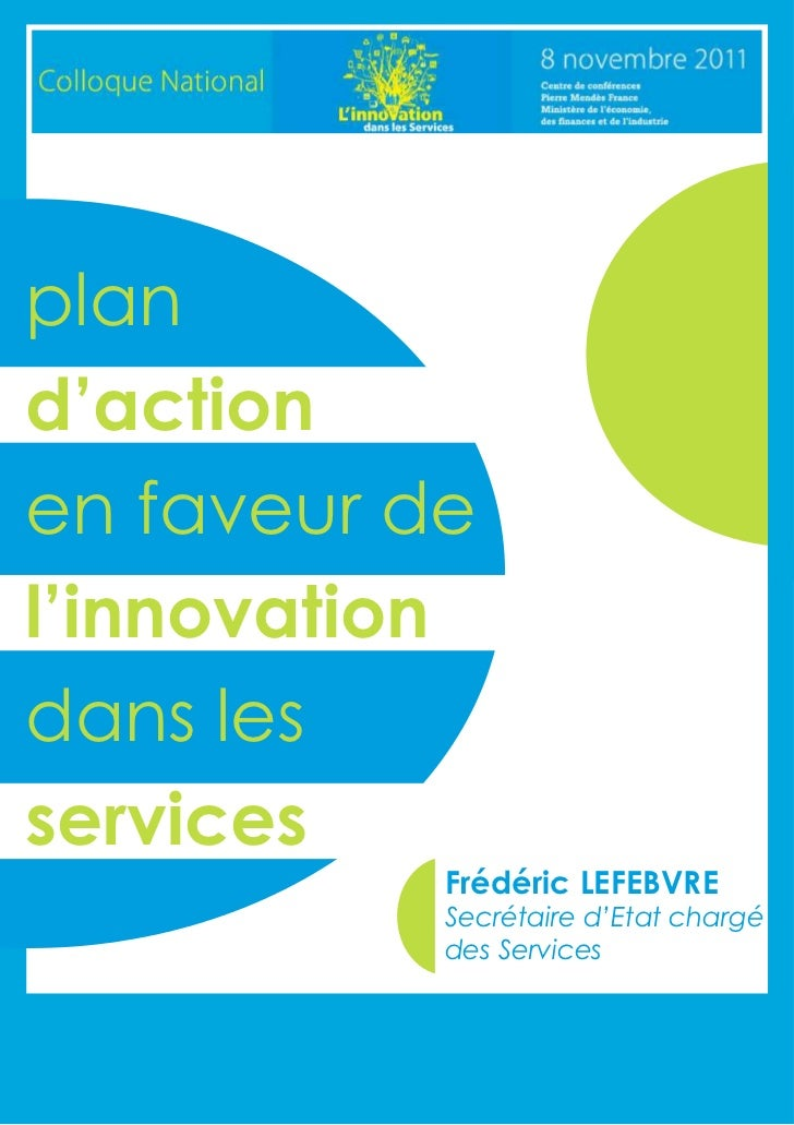 pland'actionen faveur del'innovationdans lesservices           Frédéric LEFEBVRE           Secrétaire d'Etat chargé       ...