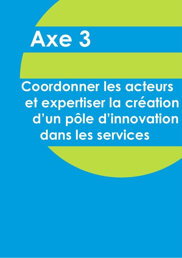 Axe 3Coordonner les acteurset expertiser la création d'un pôle d'innovation   dans les services