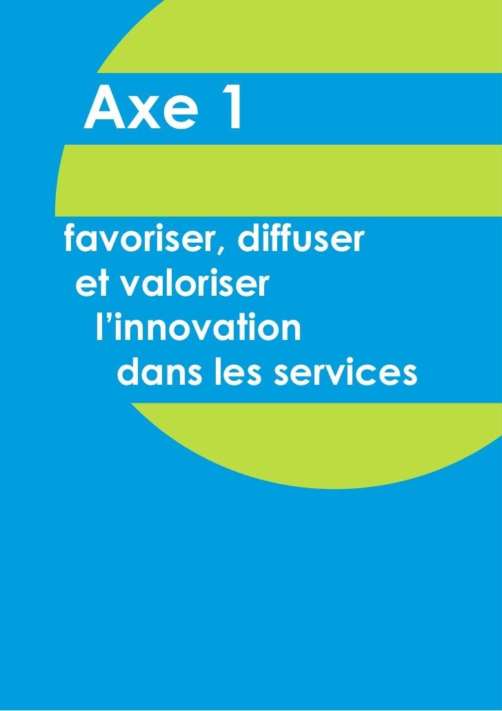 Axe 1favoriser, diffuser et valoriser  l'innovation    dans les services