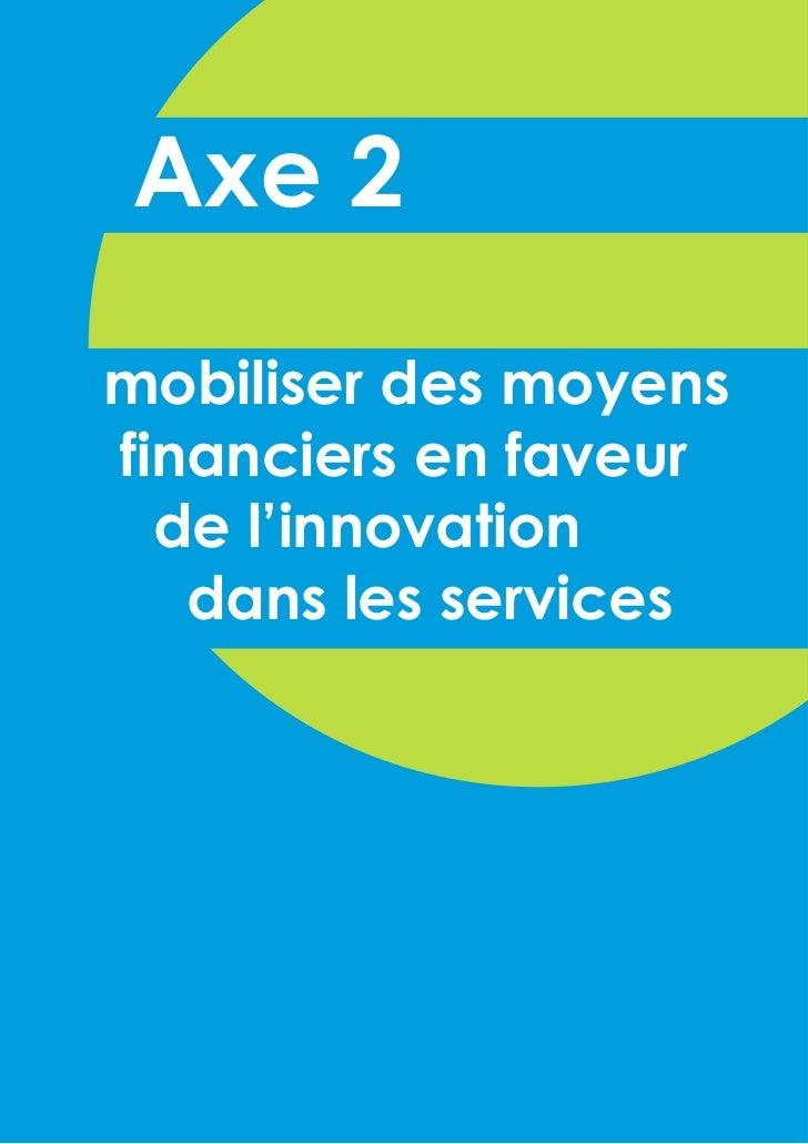 Axe 2mobiliser des moyensfinanciers en faveur  de l'innovation   dans les services