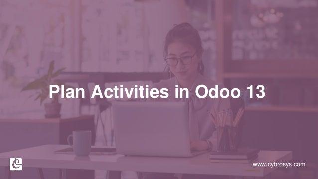 www.cybrosys.com Plan Activities in Odoo 13