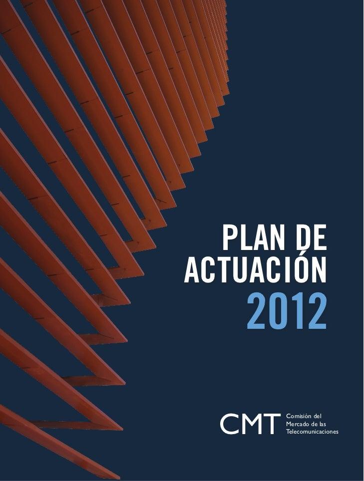 PLAN DEACTUACIÓN   2012  CMT        Comisión del        Mercado de las        Telecomunicaciones