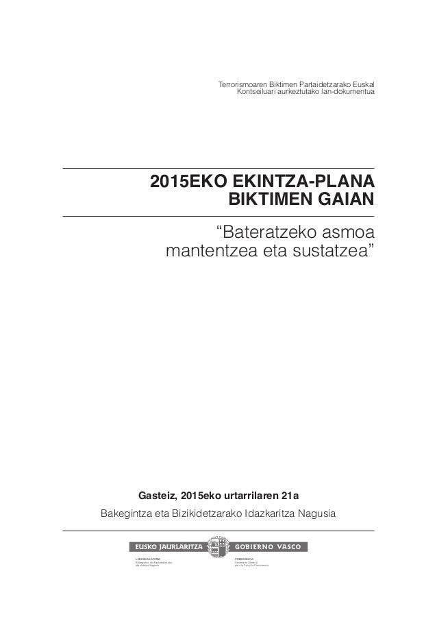 """2015EKO EKINTZA-PLANA BIKTIMEN GAIAN """"Bateratzeko asmoa mantentzea eta sustatzea"""" Terrorismoaren Biktimen Partaidetzarako ..."""