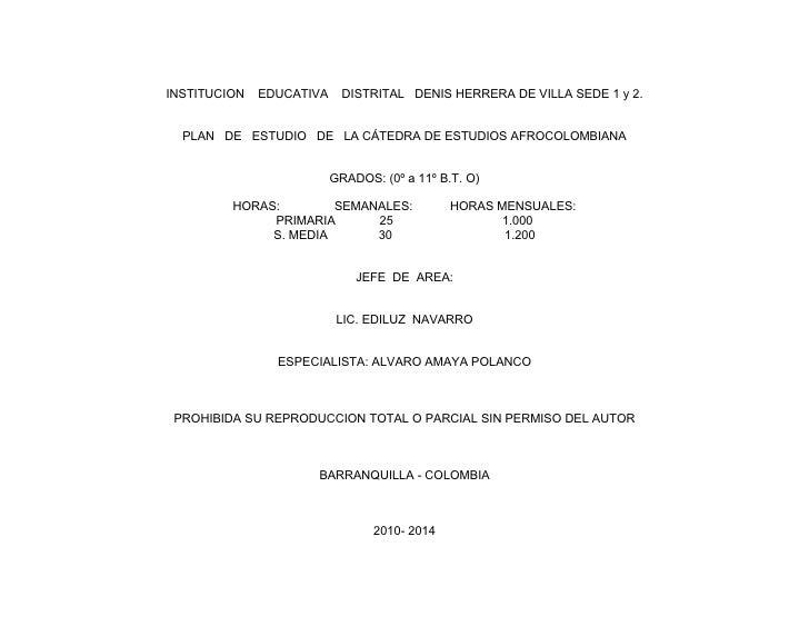 INSTITUCION   EDUCATIVA     DISTRITAL DENIS HERRERA DE VILLA SEDE 1 y 2.  PLAN DE ESTUDIO DE LA CÁTEDRA DE ESTUDIOS AFROCO...