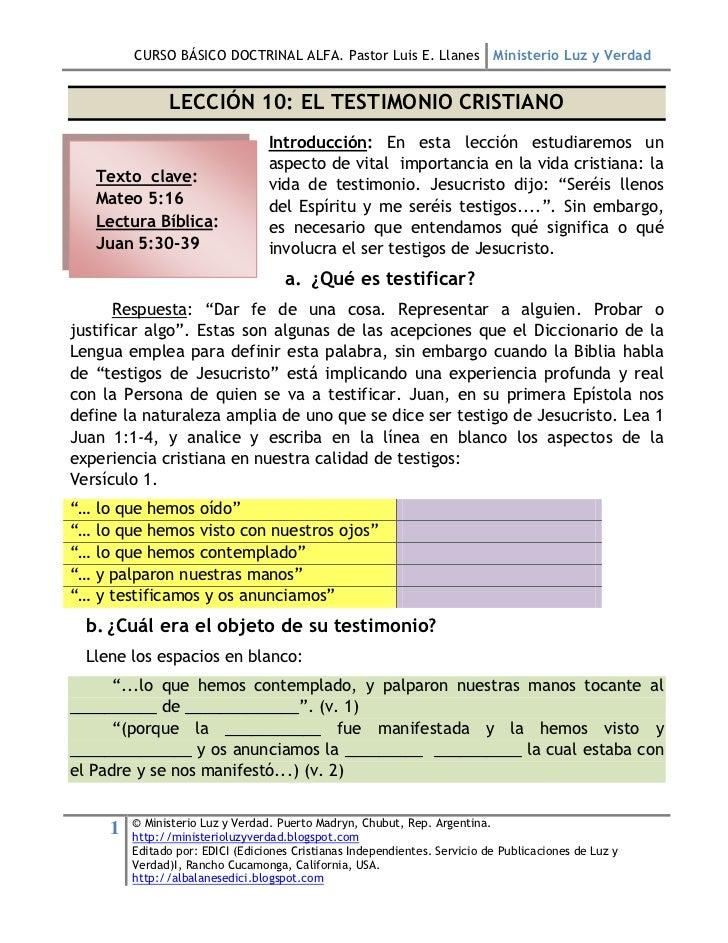 CURSO BÁSICO DOCTRINAL ALFA. Pastor Luis E. Llanes Ministerio Luz y Verdad               LECCIÓN 10: EL TESTIMONIO CRISTIA...