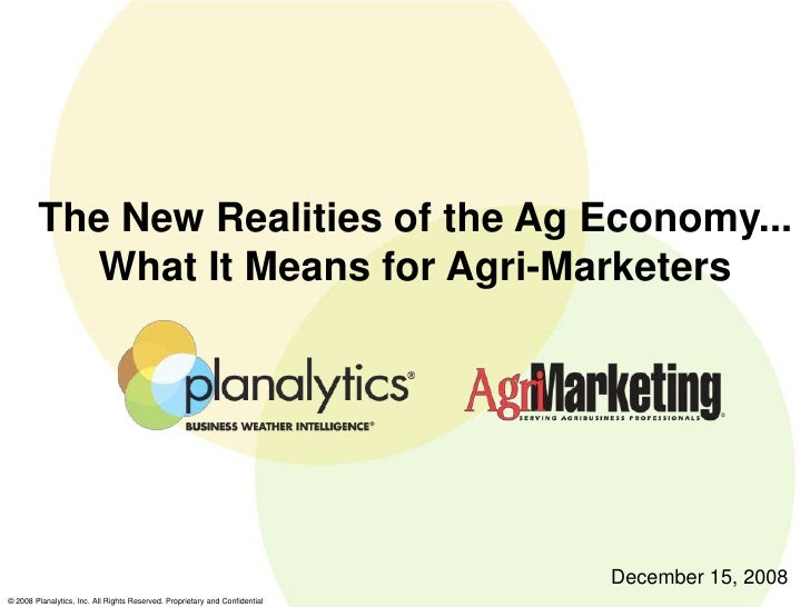 The New Realities of the Ag Economy...           What It Means for Agri-Marketers                                         ...