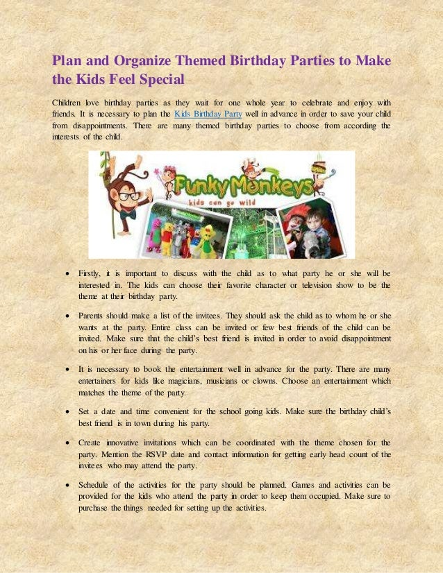 plan and organize themed birthday parties to make the kids feel speci
