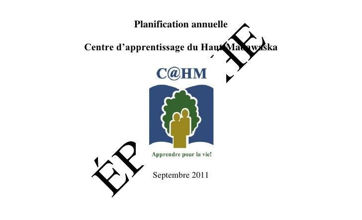 Planification annuelleCentre d'apprentissage du Haut-Madawaska              Septembre 2011