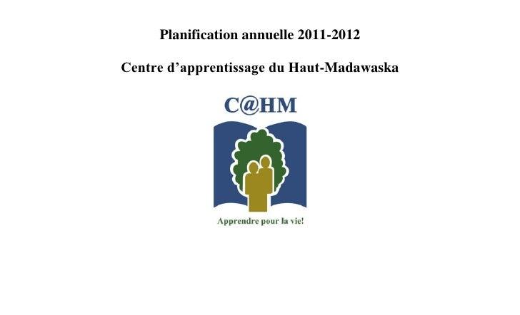 Planification annuelle 2011-2012<br />Centre d'apprentissage du Haut-Madawaska<br />   Planification annuelle 2011-2012Cen...