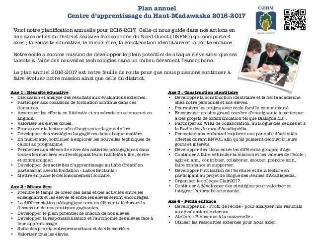 Plan annuel Centre d'apprentissage du Haut-Madawaska 2016-2017 Voici notre planification annuelle pour 2016-2017. Celle-c...
