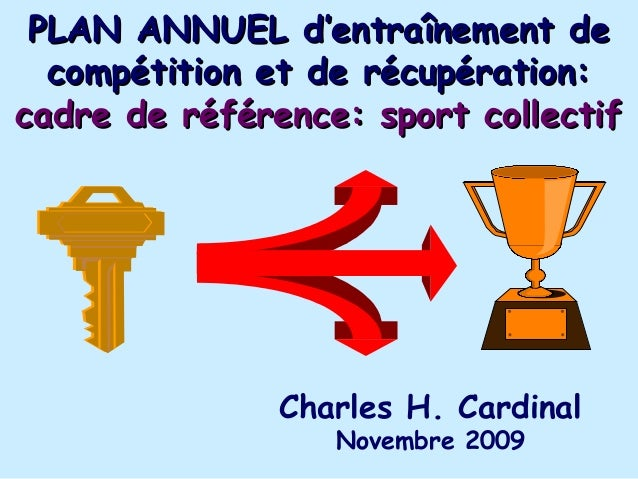 PLAN ANNUEL d'entraînement de  compétition et de récupération:cadre de référence: sport collectif               Charles H....