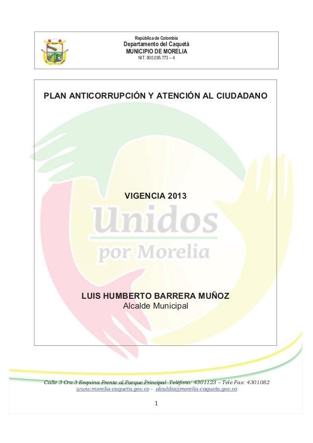 República de ColombiaDepartamento del CaquetáMUNICIPIO DE MORELIANIT. 800.095.773 – 4Calle 3 Cra 3 Esquina Frente al Parqu...
