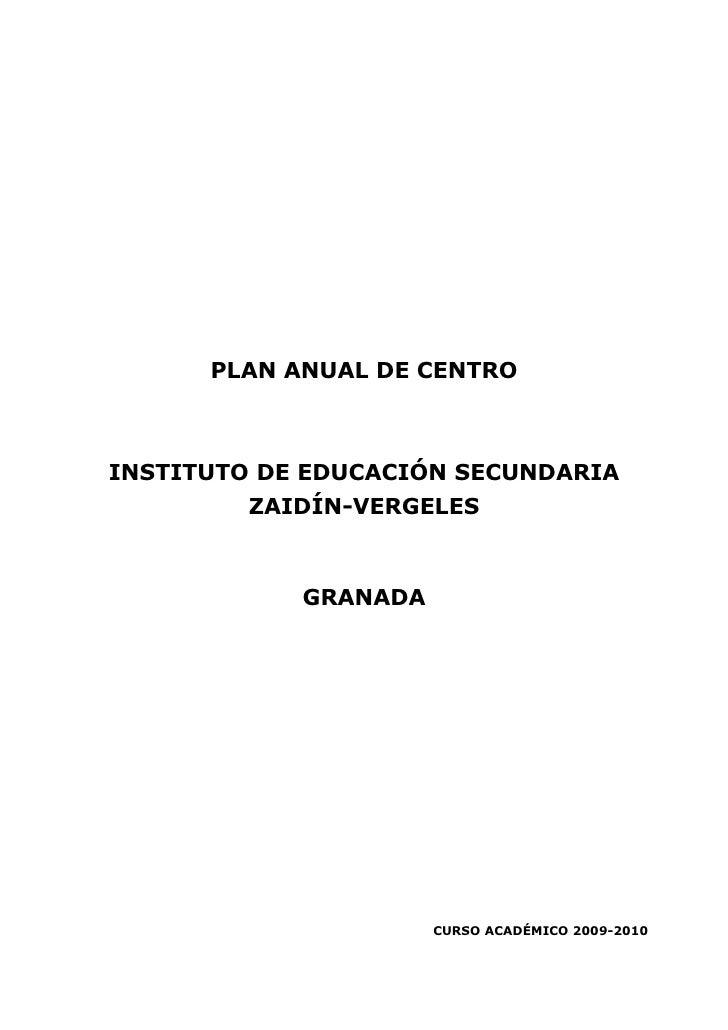 PLAN ANUAL DE CENTRO    INSTITUTO DE EDUCACIÓN SECUNDARIA          ZAIDÍN-VERGELES                GRANADA                 ...