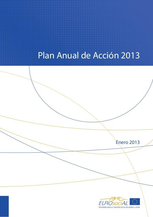 Plan Anual de Acción 2013 PROGRAMA PARA LA COHESIÓN SOCIAL EN AMÉRICA LATINA Enero 2013
