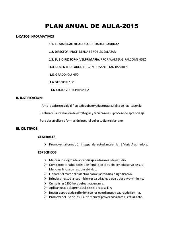 PLAN ANUAL DE AULA-2015 I.-DATOS INFORMATIVOS 1.1. I.E MARIA AUXILIADORA-CIUDAD DE CARHUAZ 1.2. DIRECTOR: PROF.BERNABE ROB...