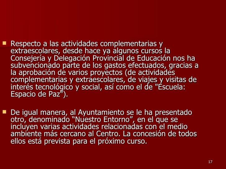 <ul><li>Respecto a las actividades complementarias y extraescolares, desde hace ya algunos cursos la Consejería y Delegaci...