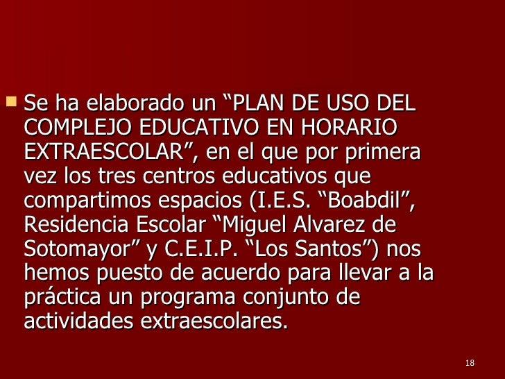 """<ul><li>Se ha elaborado un """"PLAN DE USO DEL COMPLEJO EDUCATIVO EN HORARIO EXTRAESCOLAR"""", en el que por primera vez los tre..."""