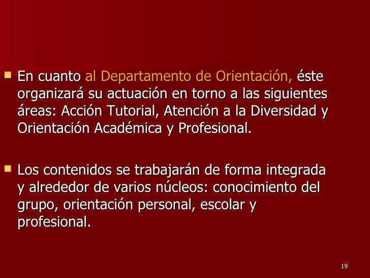 <ul><li>En cuanto  al Departamento de Orientación,  éste organizará su actuación en torno a las siguientes áreas:  Acción ...
