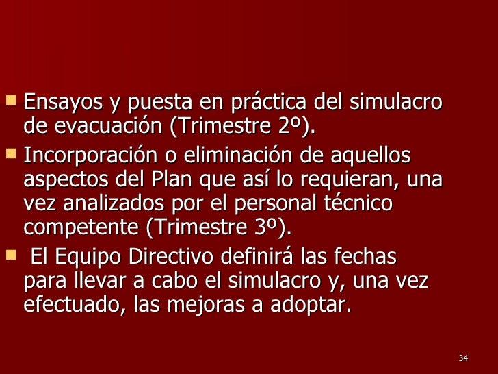 <ul><li>Ensayos y puesta en práctica del simulacro de evacuación (Trimestre 2º).  </li></ul><ul><li>Incorporación o elimin...