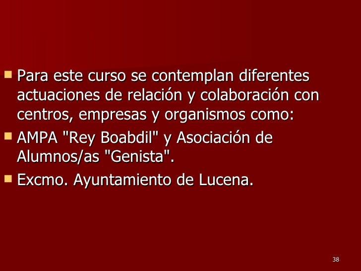 <ul><li>Para este curso se contemplan diferentes actuaciones de relación y colaboración con centros, empresas y organismos...