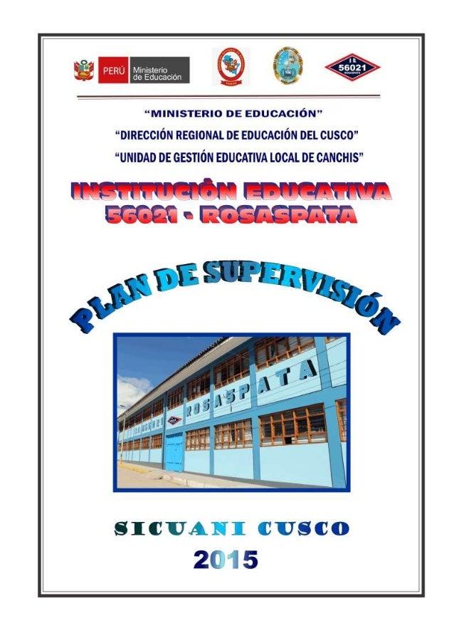PLAN ANUAL DE SUPERVISION, MONITOREO Y ACOMPAÑAMIENTO 2015 I.- DATOS INFORMATIVOS:  DIRECCIÓN REGIONAL DE EDUCACIÓN : Cus...
