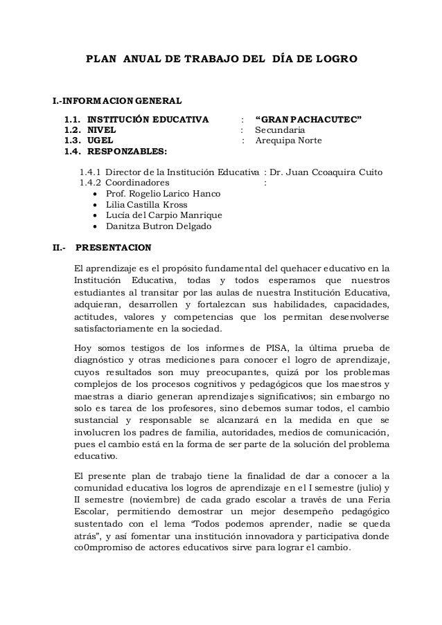 """PLAN ANUAL DE TRABAJO DEL DÍA DE LOGRO I.-INFORMACION GENERAL 1.1. INSTITUCIÓN EDUCATIVA : """"GRAN PACHACUTEC"""" 1.2. NIVEL : ..."""