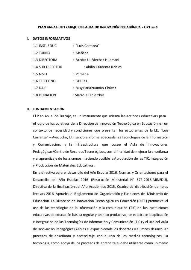 """PLAN ANUAL DE TRABAJO DEL AULA DE INNOVACIÓN PEDAGÓGICA - CRT 2016 I. DATOS INFORMATIVOS 1.1 INST. EDUC. : """"Luis Carranza""""..."""