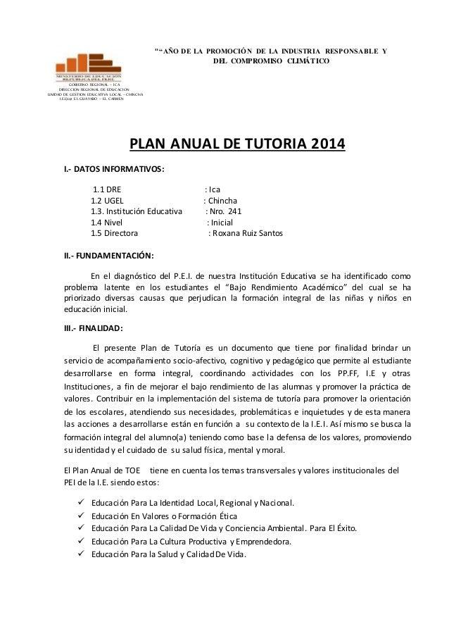PLAN ANUAL DE TUTORIA 2014 I.- DATOS INFORMATIVOS: 1.1 DRE : Ica 1.2 UGEL : Chincha 1.3. Institución Educativa : Nro. 241 ...