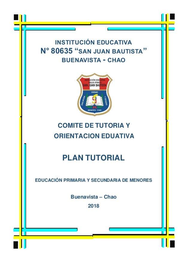 "INSTITUCIÓN EDUCATIVA N° 80635 ""SAN JUAN BAUTISTA"" BUENAVISTA - CHAO COMITE DE TUTORIA Y ORIENTACION EDUATIVA PLAN TUTORIA..."