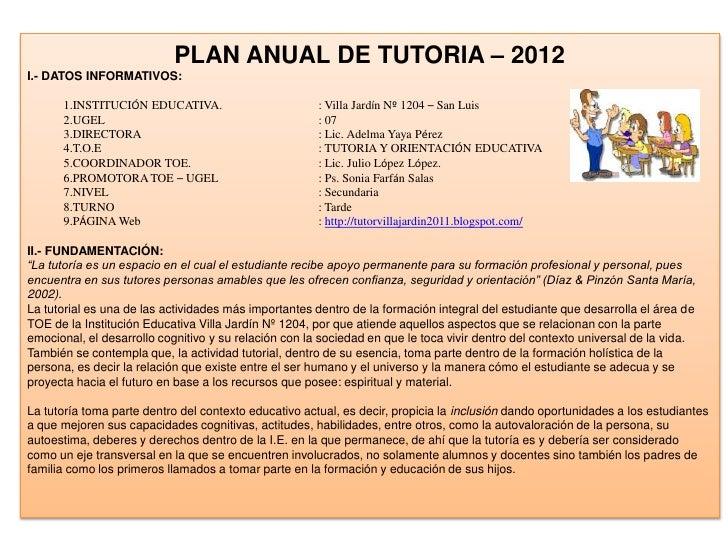 PLAN ANUAL DE TUTORIA – 2012I.- DATOS INFORMATIVOS:      1.INSTITUCIÓN EDUCATIVA.                         : Villa Jardín N...